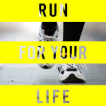 Run for your life bild